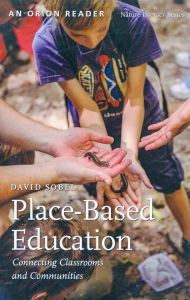 Place-Based Education: Connecting Classrooms and Communities (2nd Edition)