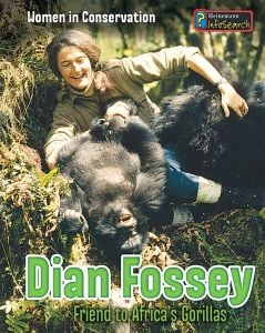 Dian Fossey: Friend to Africa's Gorillas (Women in Conservation Series)