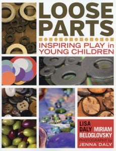 Loose Parts: Inspiring Play in Young Children