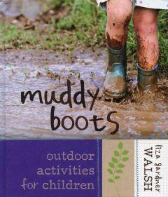 Muddy Boots: Outdoor Activities for Children