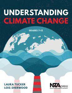 Understanding Climate Change, Grades 7–12