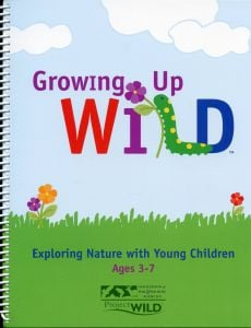 Growing Up Wild, 2nd Edition: Exploring Nature with Young Children
