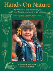 Hands-On Nature, Information And Activities For Exploring The Environment With Children
