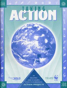 Taking Action: An Educator's Guide to Involving Students in Environmental Projects