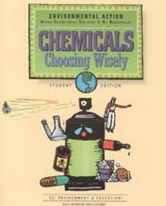 Environmental Action, Chemicals, Choosing Wisely (Student Workbook)
