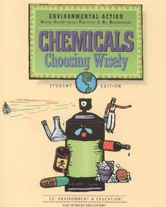 Chemicals: Choosing Wisely (Environmental Action Student Workbook)