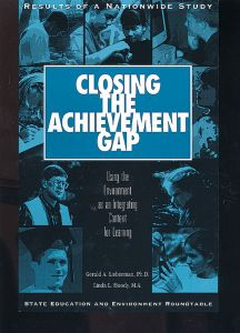 Closing the Achievement Gap: Using the  Environment as an Integrating Context (EIC) for Learning
