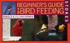 Bird Feeding (Stokes Beginner'S Guide)