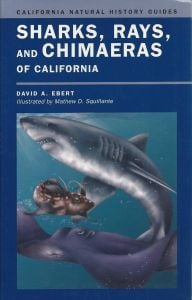 Sharks, Rays, and Chimaeras of California (California Natural History Guide)