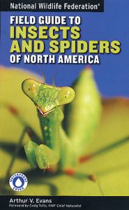 Field Guide to the Insects and Spiders of North America (National Wildlife Federation®)