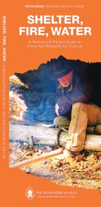 Shelter, Fire, Water (Pathfinder Outdoor Survival Guide™)