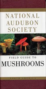 Field Guide to Mushrooms (National Audubon Society®)