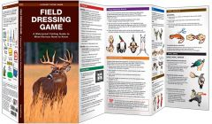 Field Dressing Game: A Simplified, Folding Pocket Guide to Safe Practices and Procedures (Duraguide®)