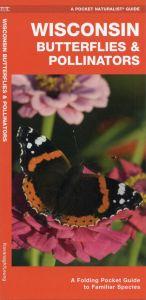 Wisconsin Butterflies & Pollinators (Pocket Naturalist® Guide)