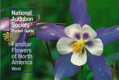 Familiar Flowers of North America: West (National Audubon Society® Pocket Guide)