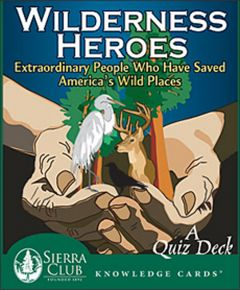 Wilderness Heroes: Extraordinary People Who Have Saved America's Wild Places (Knowledge Cards®)
