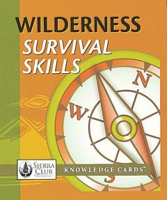 Wilderness Survival Skills (Knowledge Cards®)