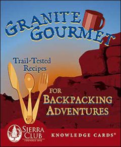 Granite Gourmet: Trail-Tested Recipes Backpacking Adventures (Knowledge Cards®)