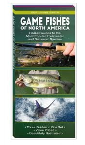 Game Fishes of North America: Folding Pocket Guides to the Most Popular Freshwater and Saltwater Species (Our Living Earth® Series)