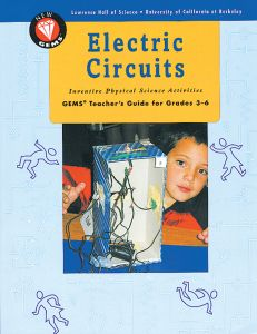Electric Circuits: Inventive Physical Science Activities (GEMS)