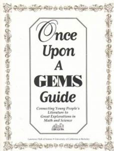 Once Upon a GEMS Guide: Connecting Young People's Literature to Great Explorations in Math & Science
