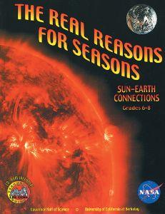 The Real Reasons For Seasons:  Sun-Earth Connections (Gems)