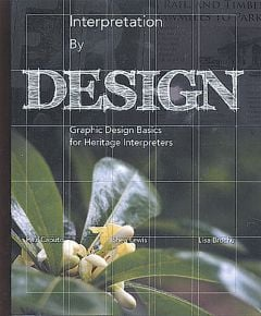 Interpretation By Design: Graphic Design Basics for Heritage Interpreters