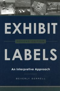 Exhibit Labels: An Interpretive Approach (2nd Edition)