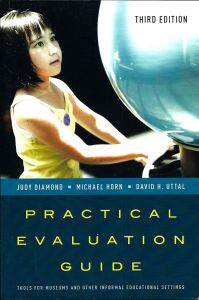 Practical Evaluation Guide: Tools For Museums & Other Informal Educational Settings (3rd Edition)