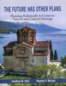 Future Has Other Plans (The): Planning Holistically to Conserve Natural and Cultural Heritage