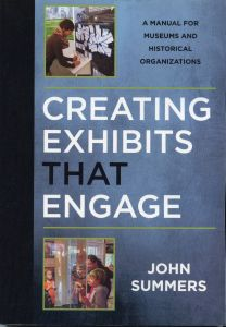 Creating Exhibits that Engage: A Manual for Museums and Historical Organizations