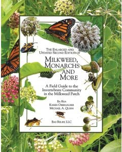 Milkweed, Monarchs and More: A Field Guide to the Invertebrate Community in the Milkweed Patch (2nd Edition, Field Version)