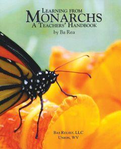 Learning From Monarchs, A Teacher'S Handbook