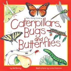 Take-Along Guide To Caterpillars, Bugs And Butterflies
