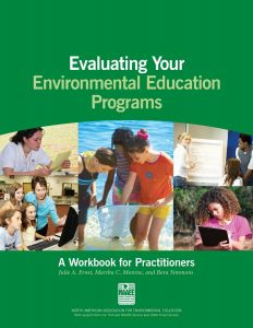 Evaluating Your Environmental Education Programs: A Workbook for Practitioners (Member)