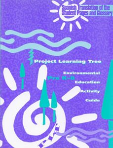 Project Learning Tree: Environmental Education Activity Guide, Pre-K-8 (Spanish Version)