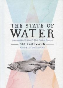 State of Water (The): Understanding California's Most Precious Resource