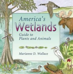 America's Wetlands: Guide to the Plants and Animals