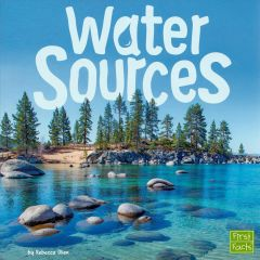 Water Sources (Water in our World Series)