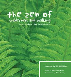 Zen of Wilderness and Walking (The): Wit, Wisdom, and Inspiration