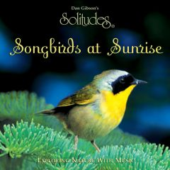Songbirds at Sunrise (Solitudes® CD)