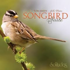 Songbird Suite (Solitudes® CD)
