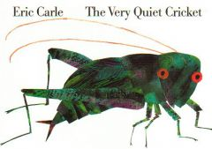 Very Quiet Cricket, The (Board Book)
