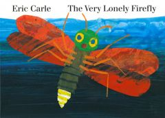 Very Lonely Firefly, The (Board Book)