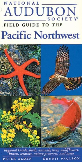 Pacific Northwest (National Audubon Society Regional Field Guide)