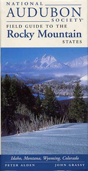 Rocky Mountain States (National Audubon Society Regional Field Guide)