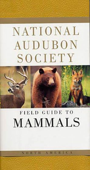 Mammals (National Audubon Society Field Guide)