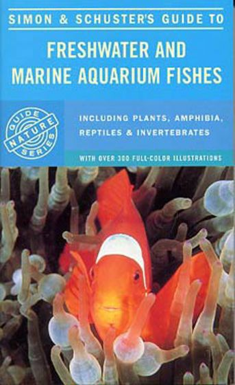 Freshwater And Marine Aquarium Fishes (Simon And Schuster Guide)