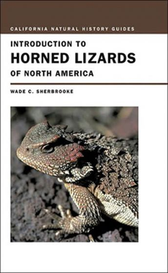 Introduction To The Horned Lizards Of North America (California Field Guide Series)