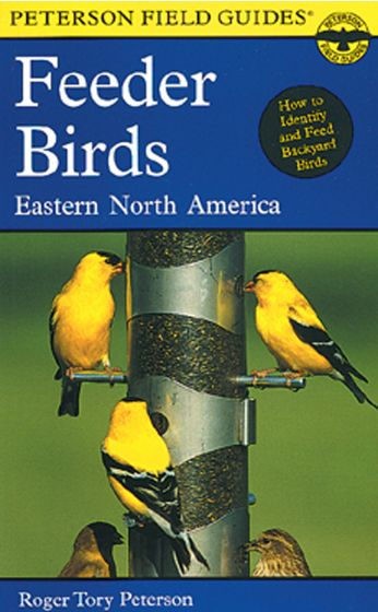 Feeder Birds Of Eastern North America (Peterson Field Guide)
